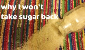 5-reasons-i-wont-take-sugar-back